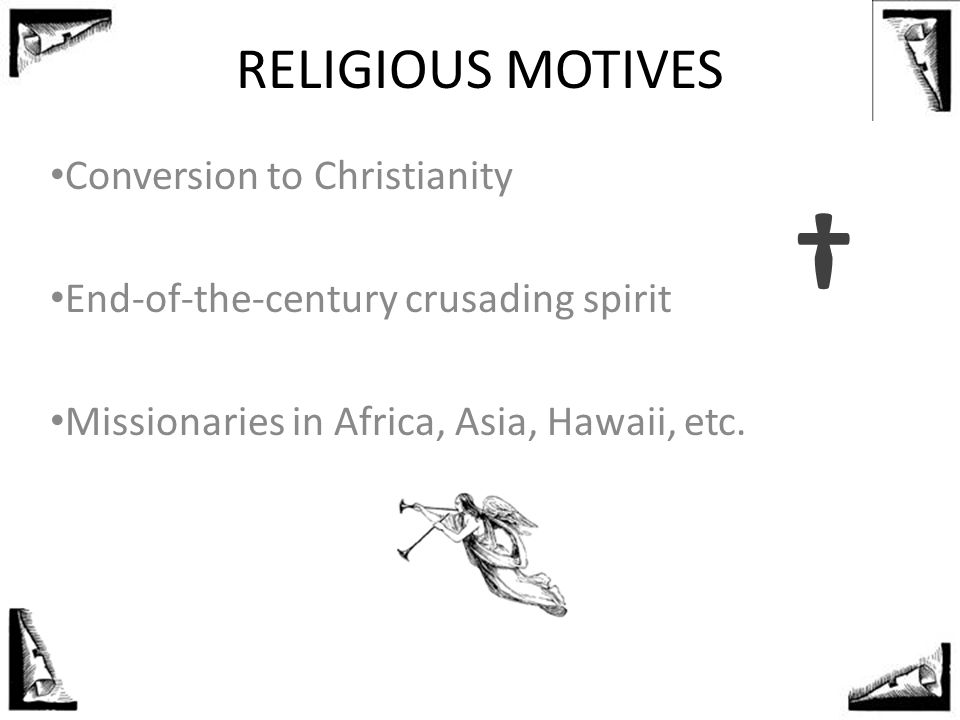 † RELIGIOUS MOTIVES Conversion to Christianity