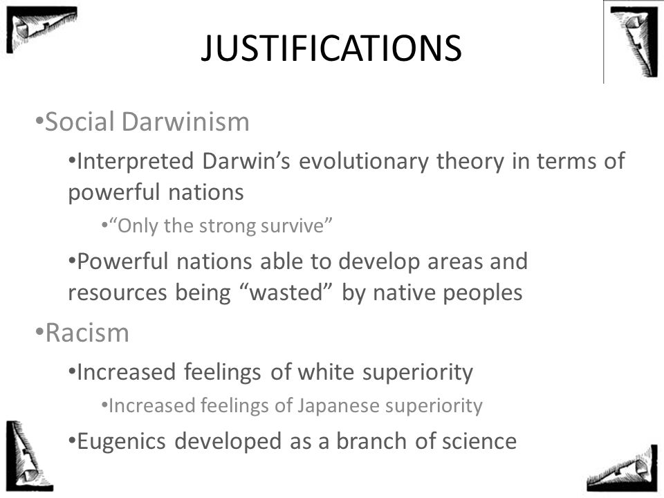 JUSTIFICATIONS Social Darwinism Racism