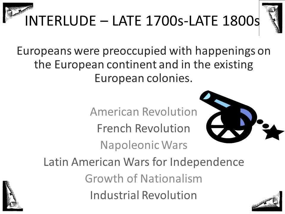 INTERLUDE – LATE 1700s-LATE 1800s