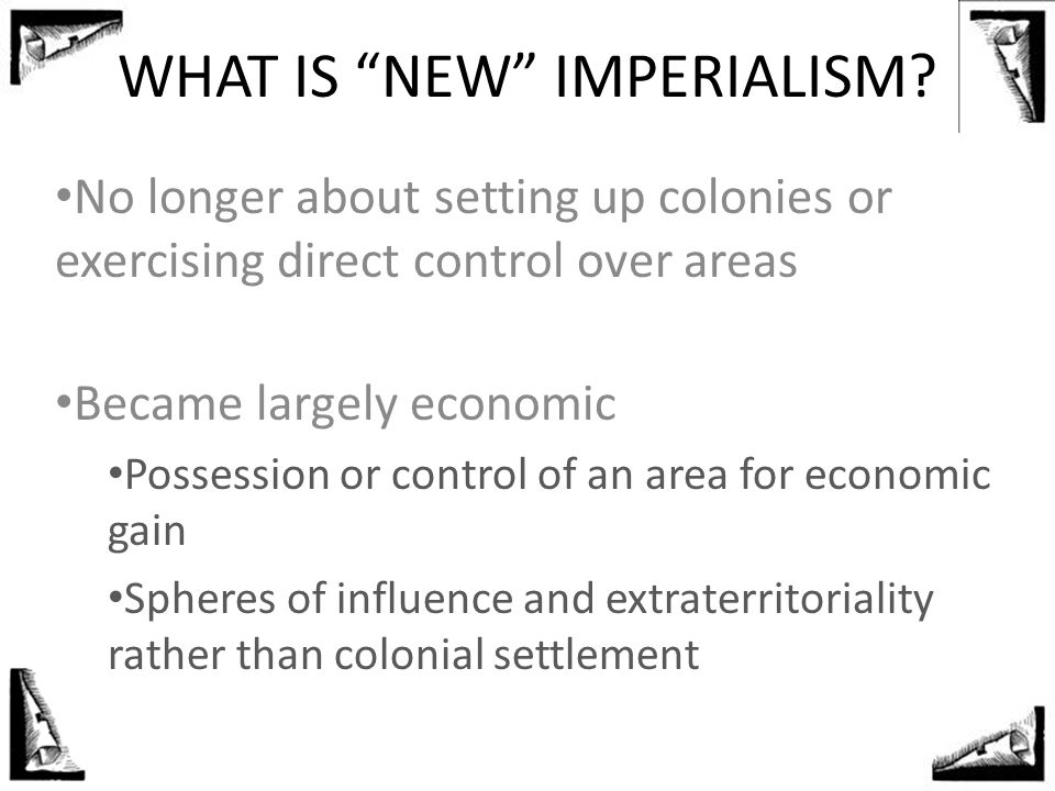 WHAT IS NEW IMPERIALISM