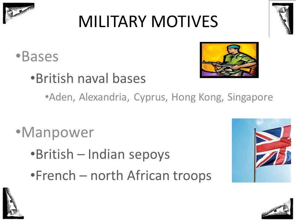 MILITARY MOTIVES Bases Manpower British naval bases