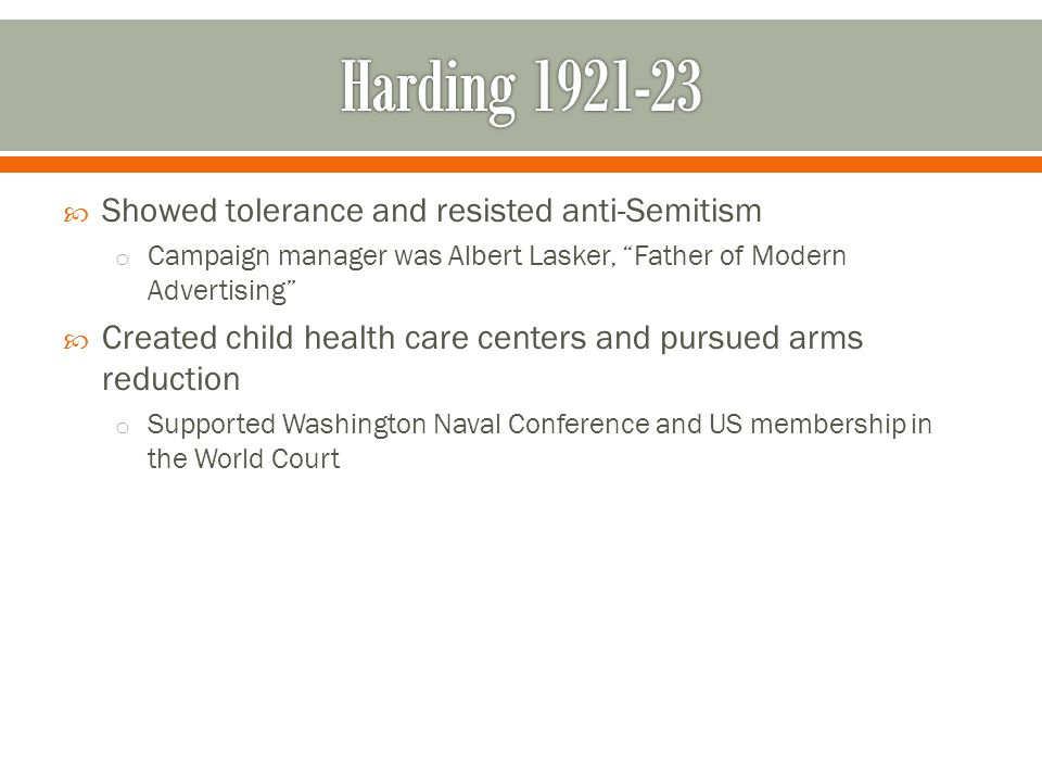 Harding 1921-23 Showed tolerance and resisted anti-Semitism