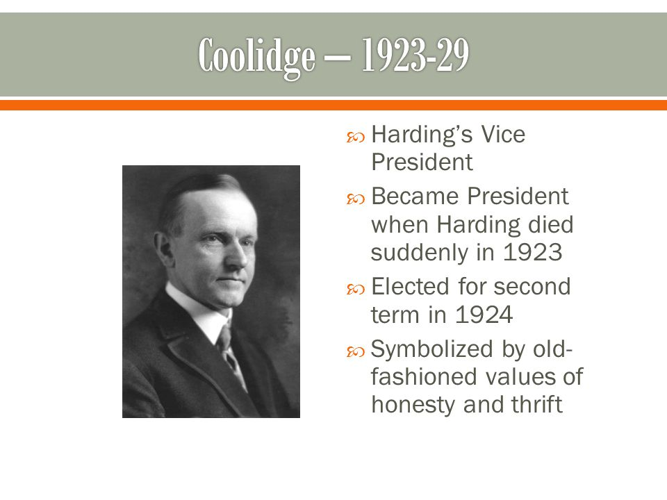 Coolidge – 1923-29 Harding's Vice President