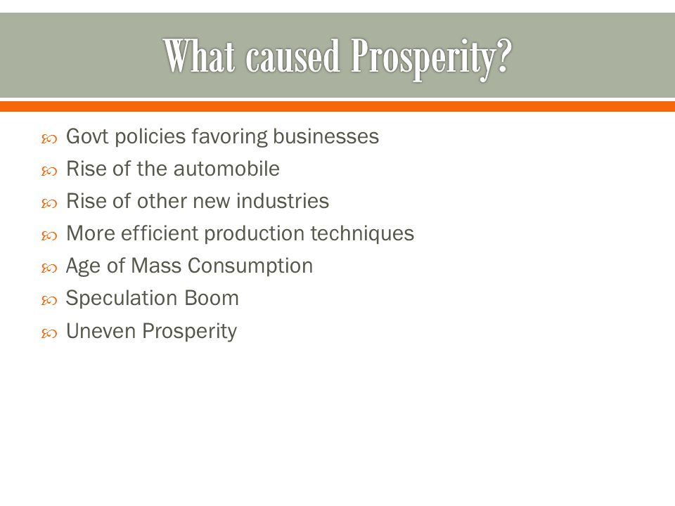 What caused Prosperity