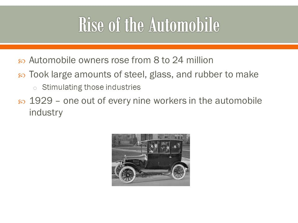 Rise of the Automobile Automobile owners rose from 8 to 24 million