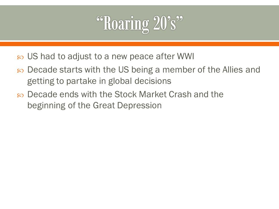 Roaring 20's US had to adjust to a new peace after WWI