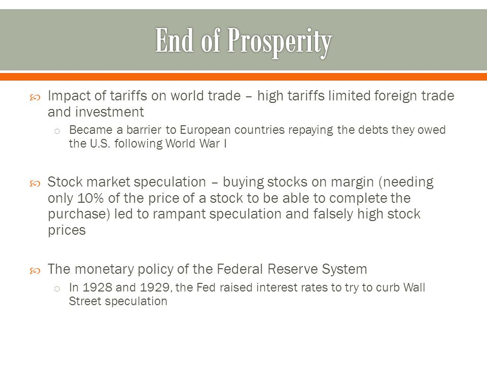 End of Prosperity Impact of tariffs on world trade – high tariffs limited foreign trade and investment.