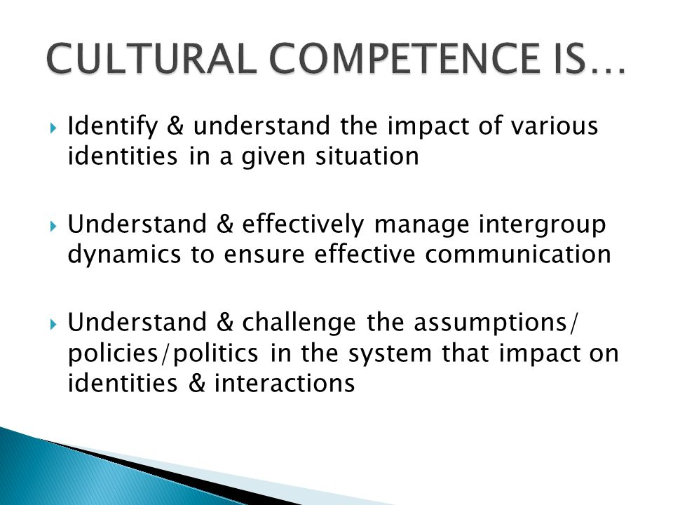 CULTURAL COMPETENCE IS…