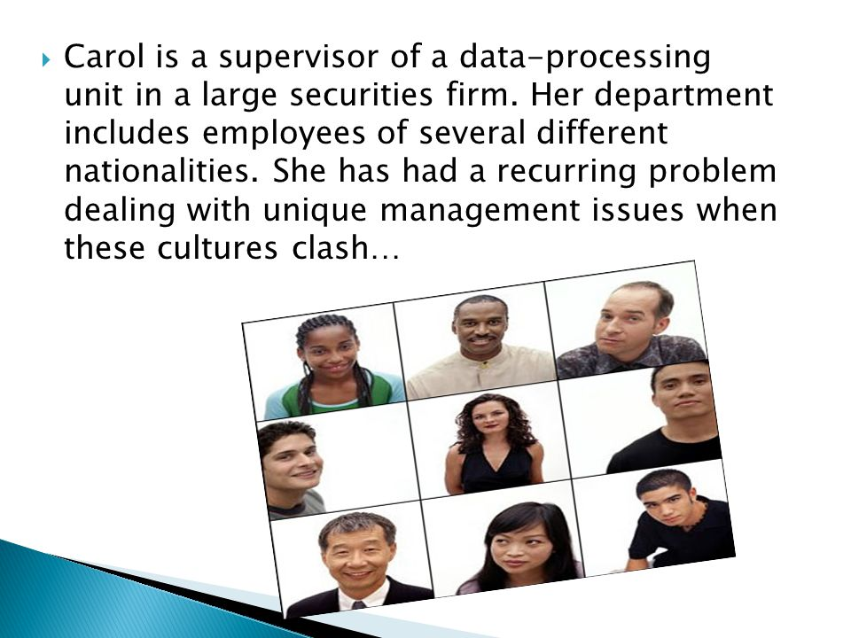 Carol is a supervisor of a data-processing unit in a large securities firm.