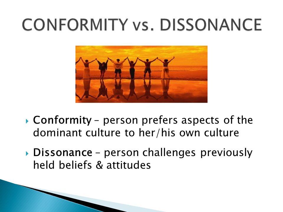 CONFORMITY vs. DISSONANCE