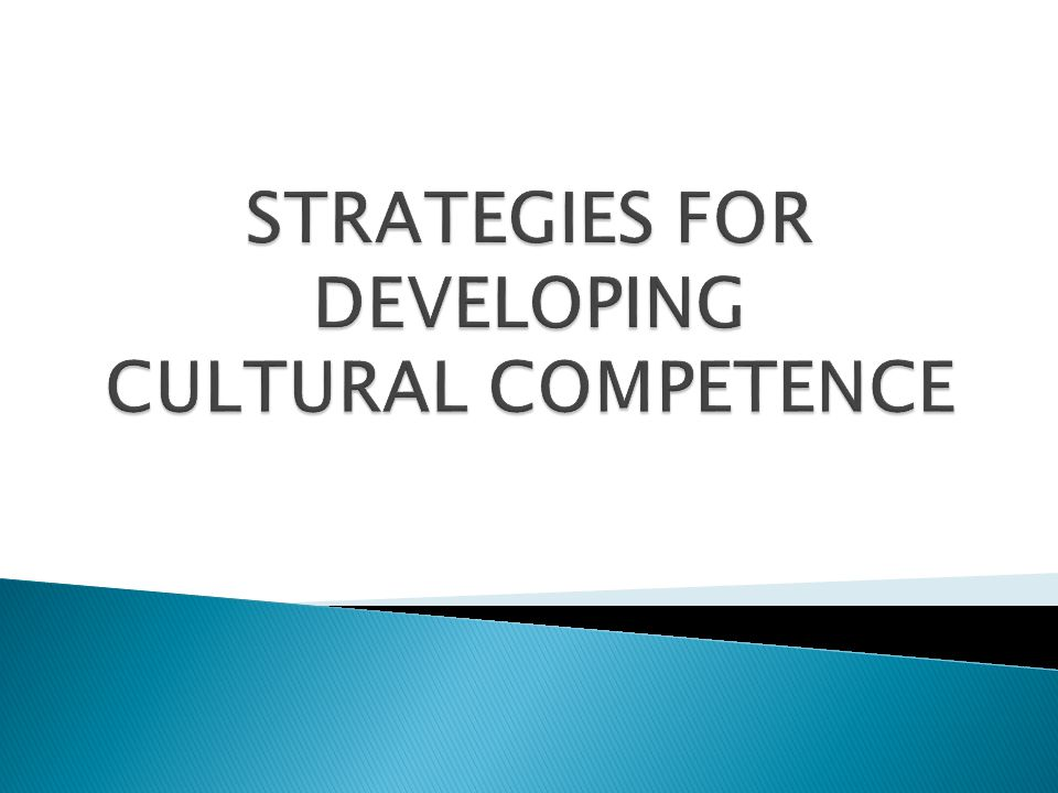 Strategies for Developing Cultural Competence
