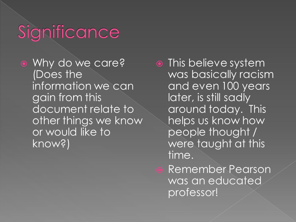 Significance Why do we care (Does the information we can gain from this document relate to other things we know or would like to know )