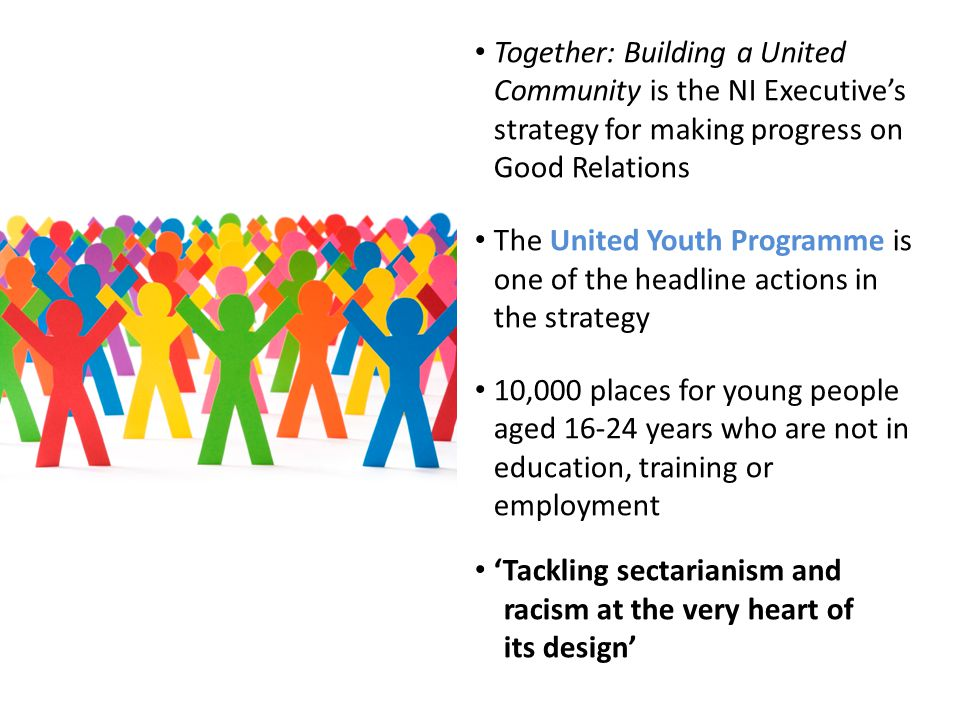 Together: Building a United Community is the NI Executive's strategy for making progress on Good Relations