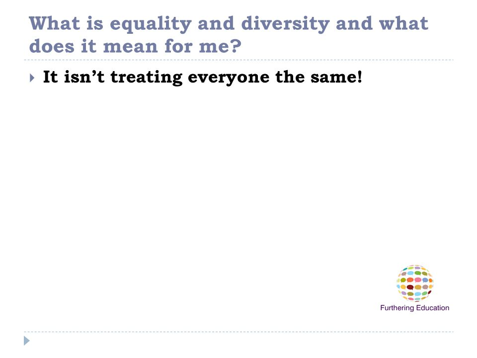 What is equality and diversity and what does it mean for me