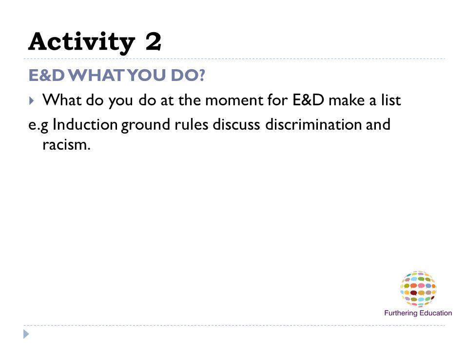 Activity 2 E&D WHAT YOU DO
