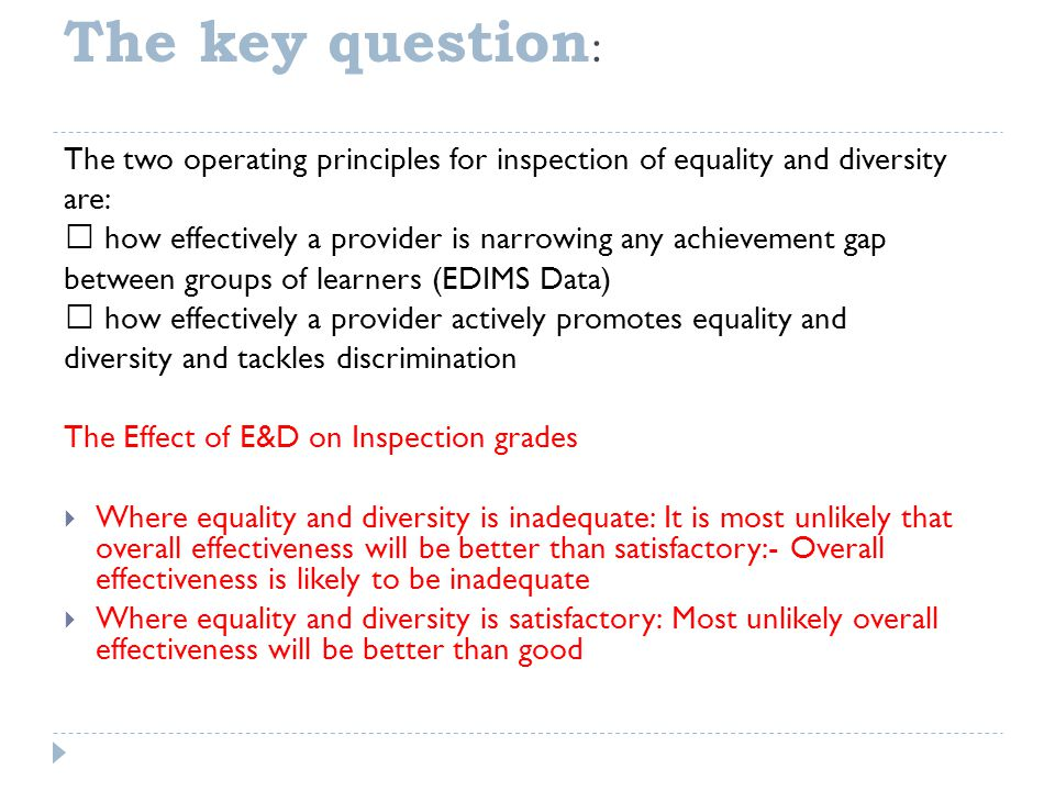 The key question: The two operating principles for inspection of equality and diversity. are: