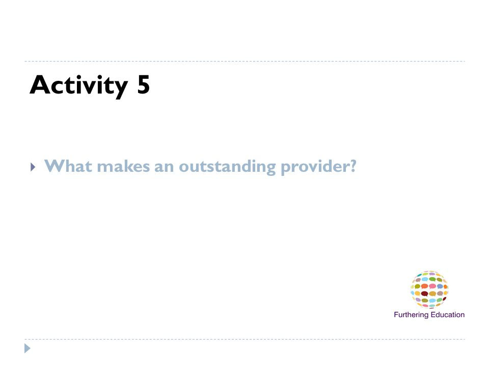 Activity 5 What makes an outstanding provider