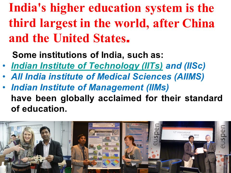 India s higher education system is the third largest in the world, after China and the United States.