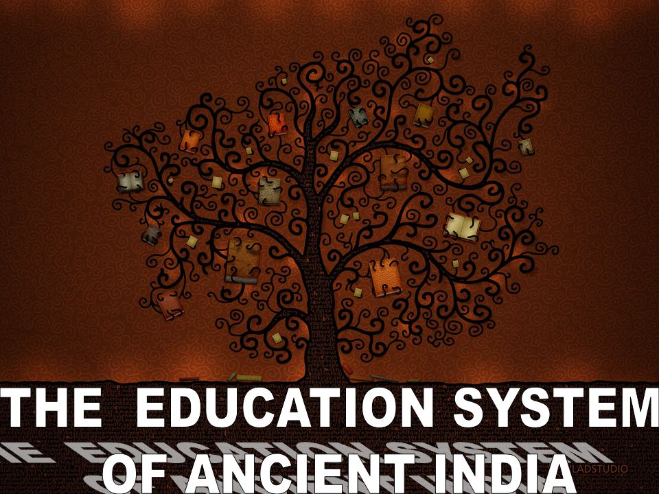 THE EDUCATION SYSTEM OF ANCIENT INDIA