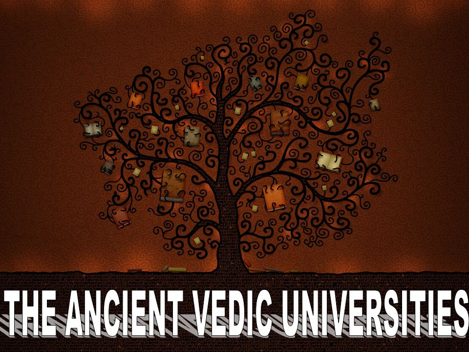 THE ANCIENT VEDIC UNIVERSITIES