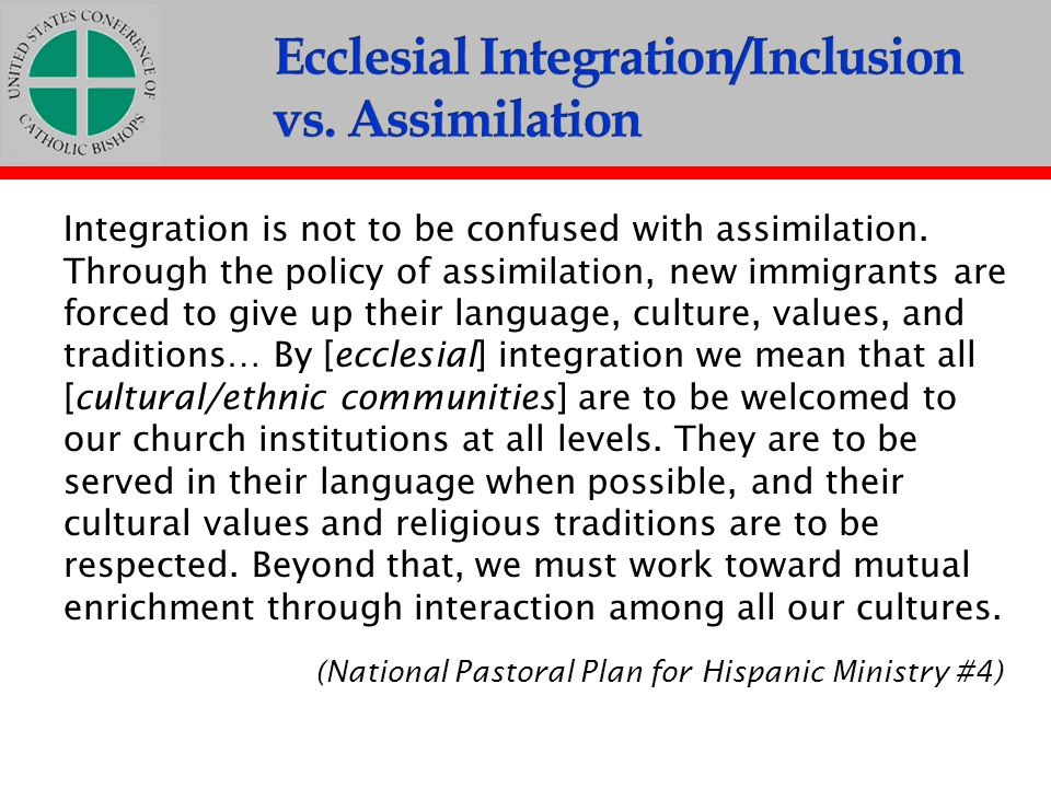 Ecclesial Integration/Inclusion vs. Assimilation