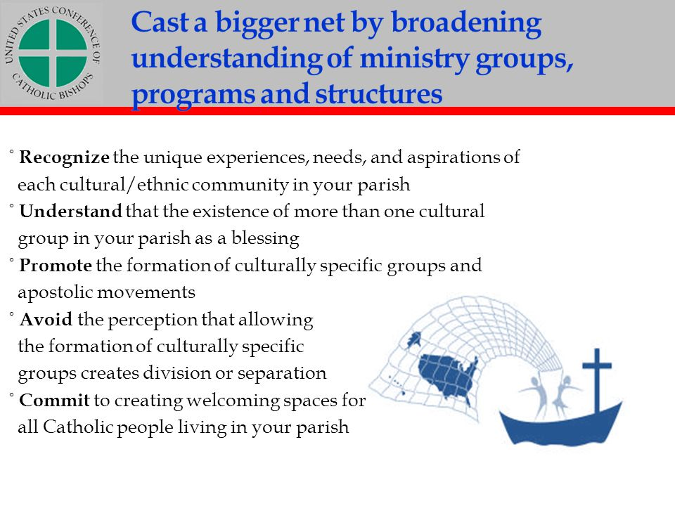 Cast a bigger net by broadening understanding of ministry groups, programs and structures