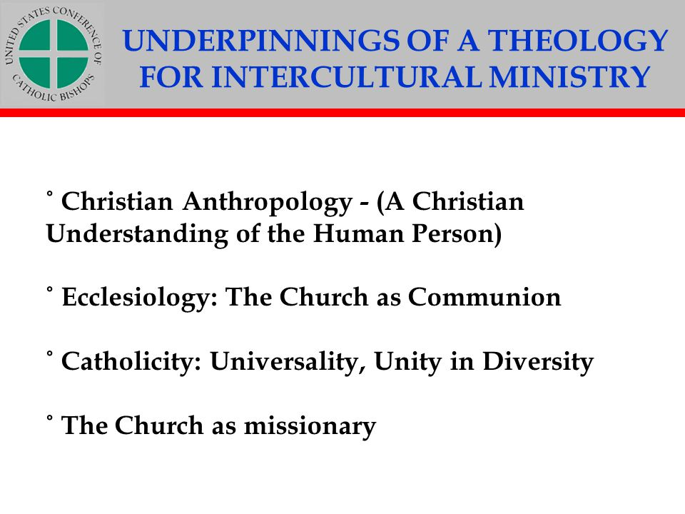 UNDERPINNINGS OF A THEOLOGY FOR INTERCULTURAL MINISTRY