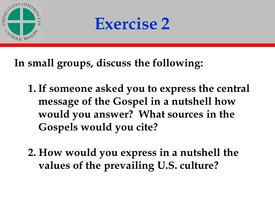 Exercise 2 In small groups, discuss the following:
