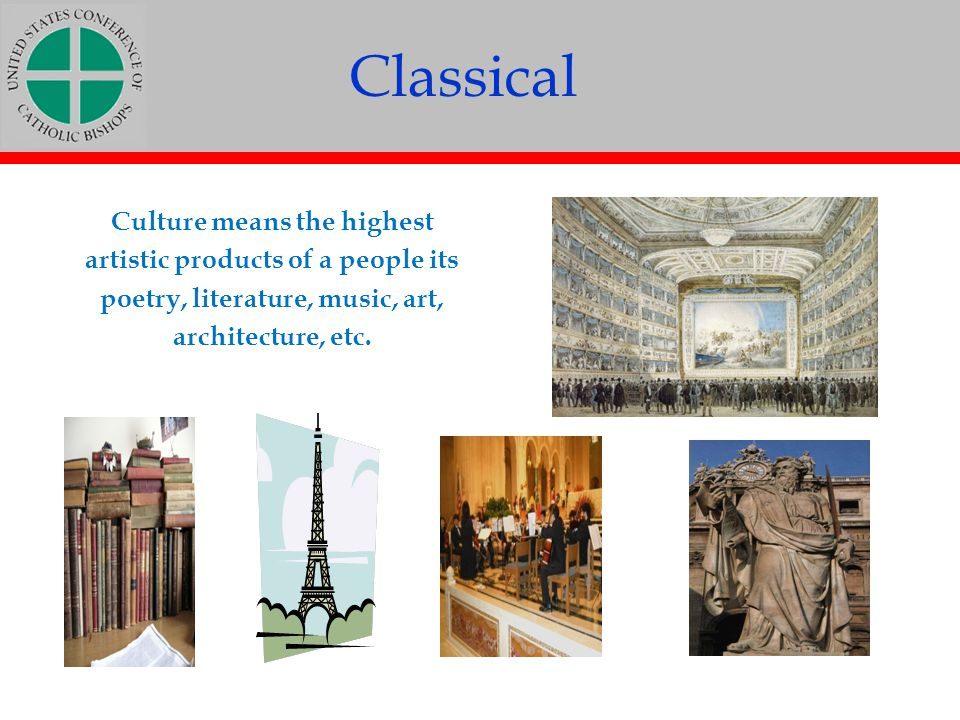 Classical Culture means the highest artistic products of a people its