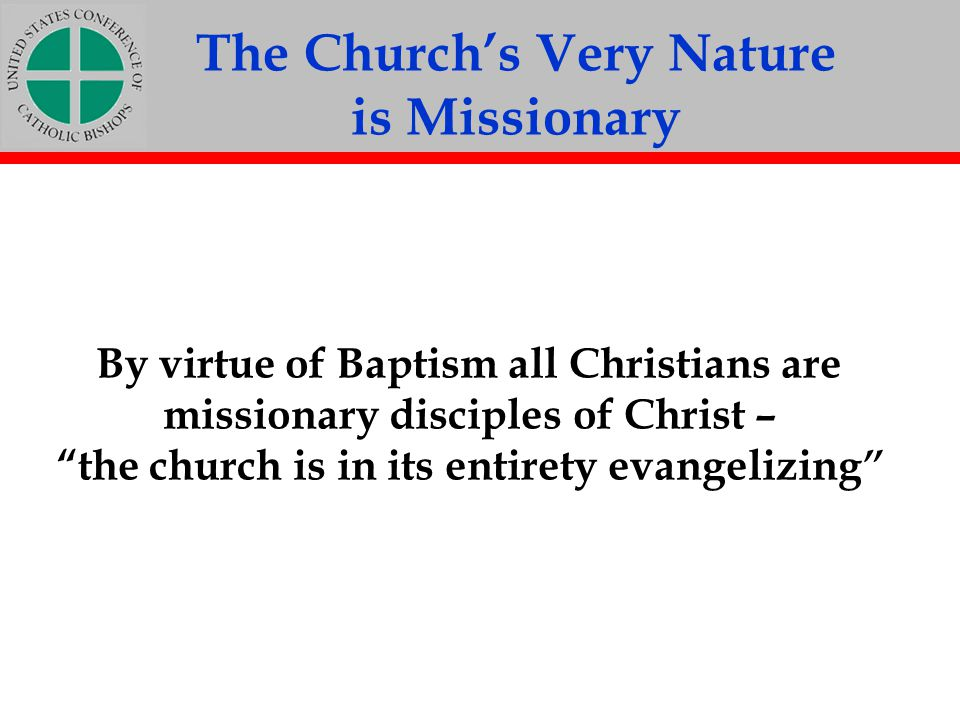 The Church's Very Nature is Missionary