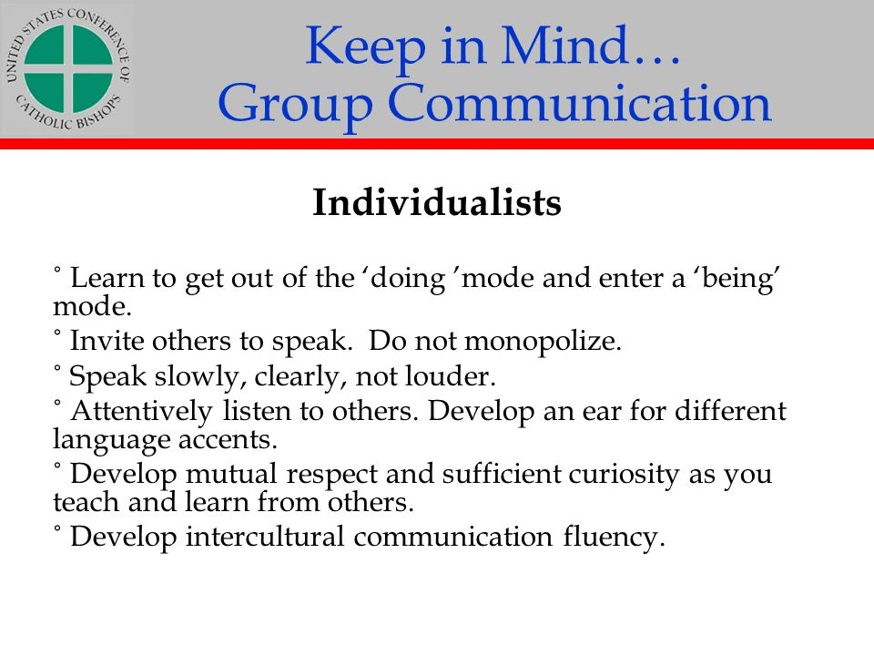 Keep in Mind… Group Communication