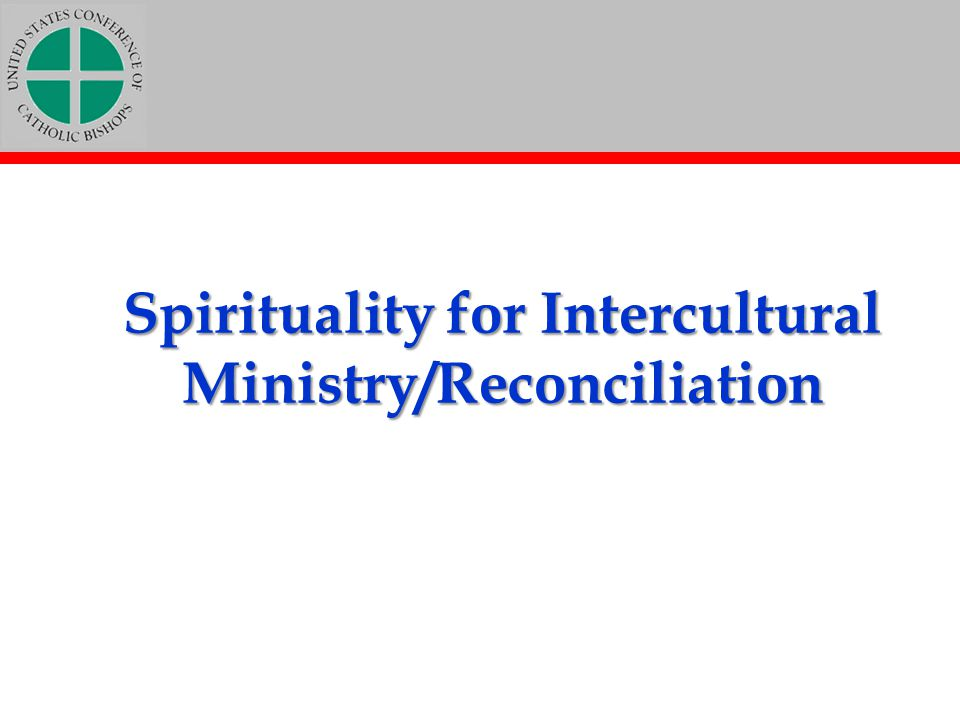 Spirituality for Intercultural Ministry/Reconciliation