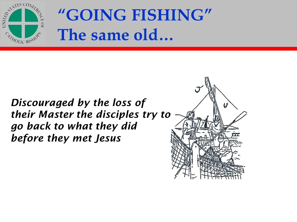 GOING FISHING The same old…