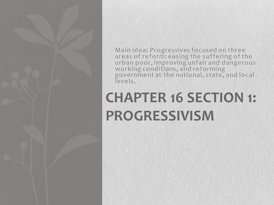 Chapter 16 Section 1: Progressivism