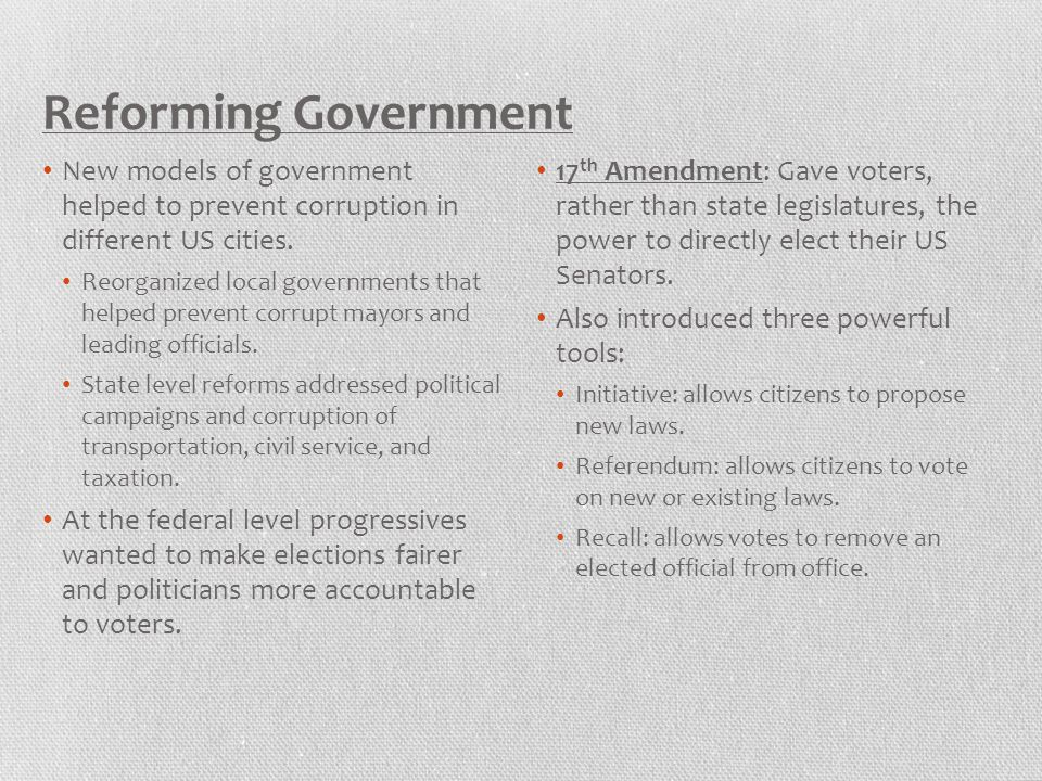 Reforming Government New models of government helped to prevent corruption in different US cities.