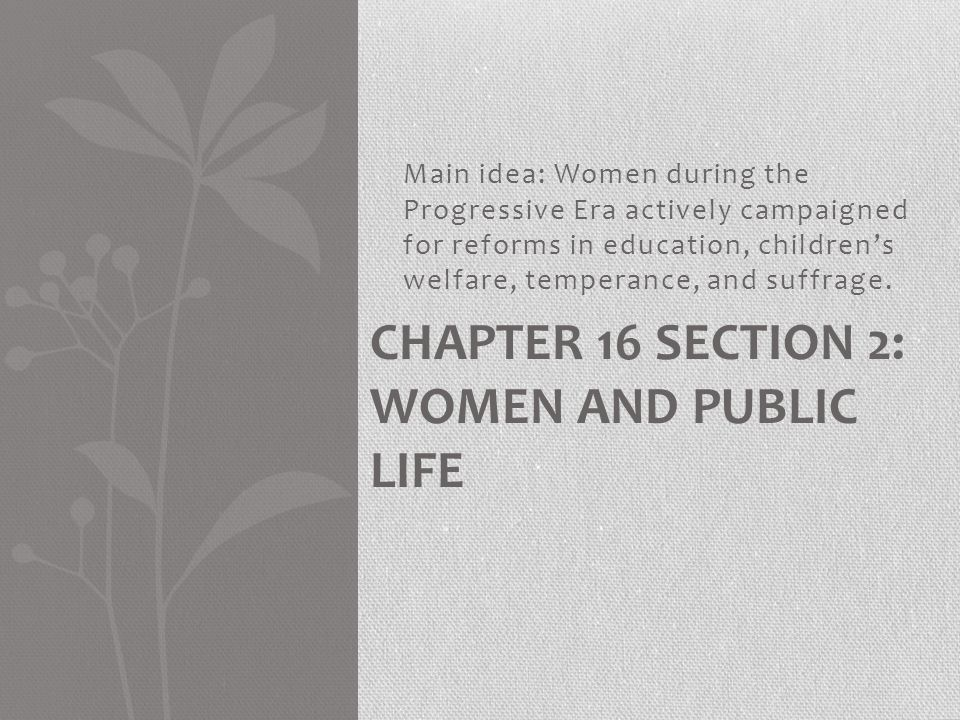 Chapter 16 Section 2: Women and Public Life