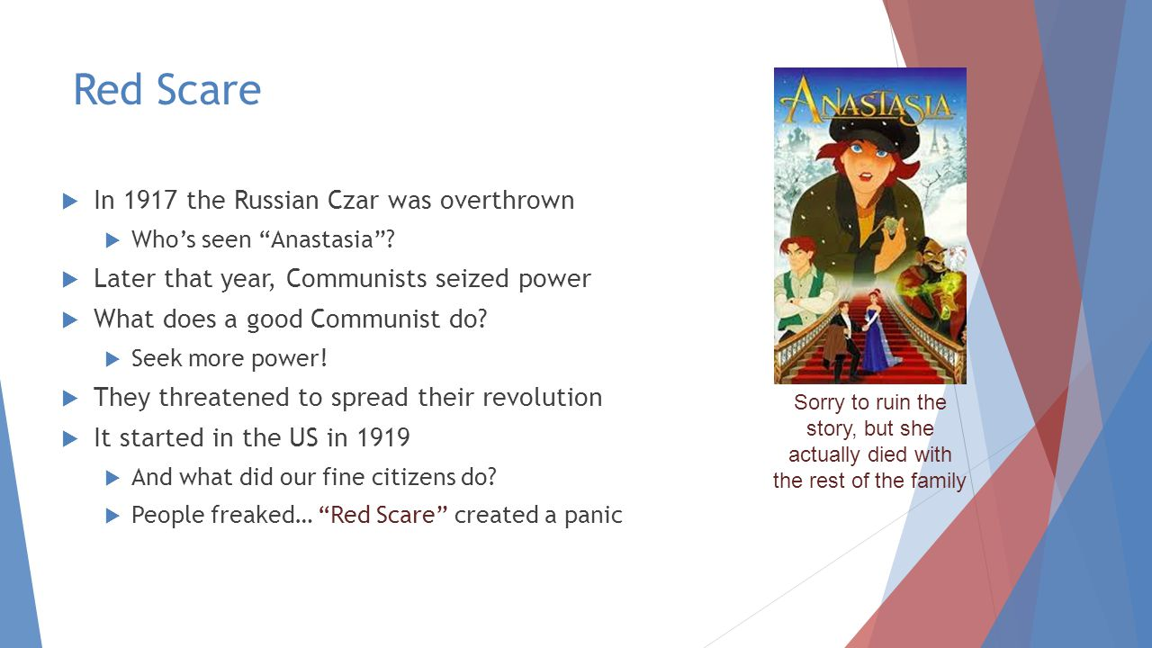 Red Scare In 1917 the Russian Czar was overthrown