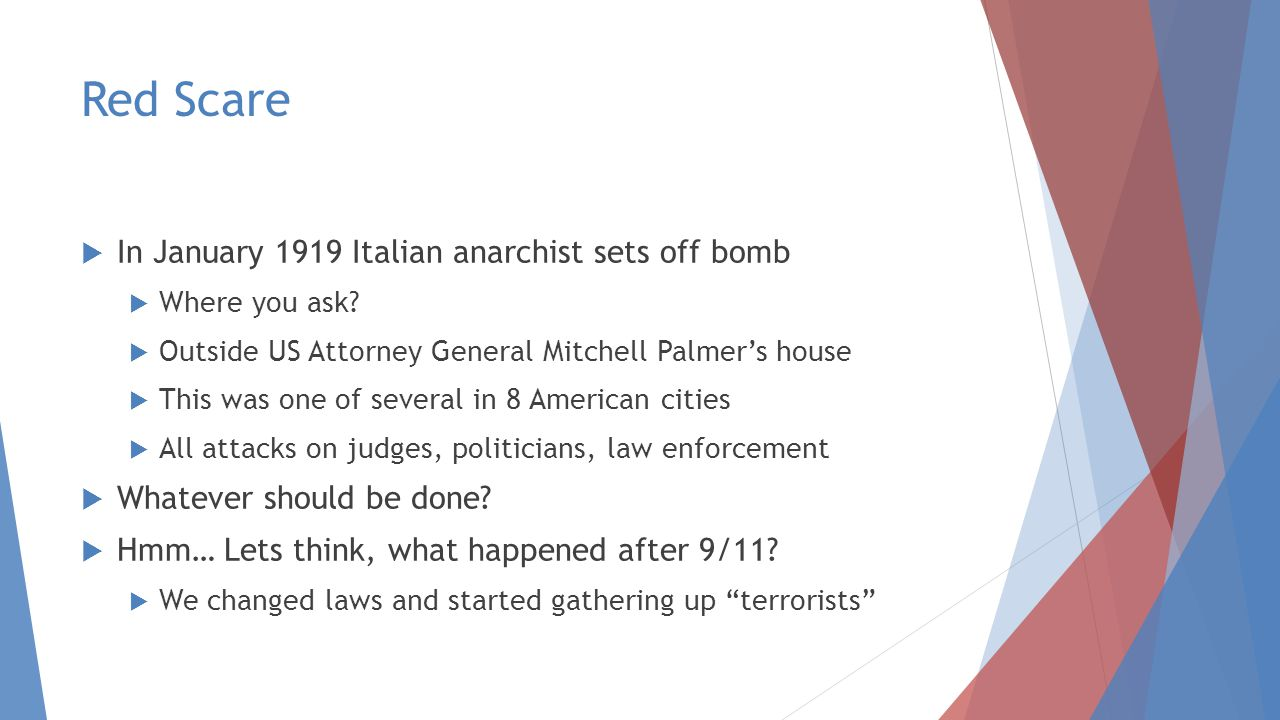 Red Scare In January 1919 Italian anarchist sets off bomb