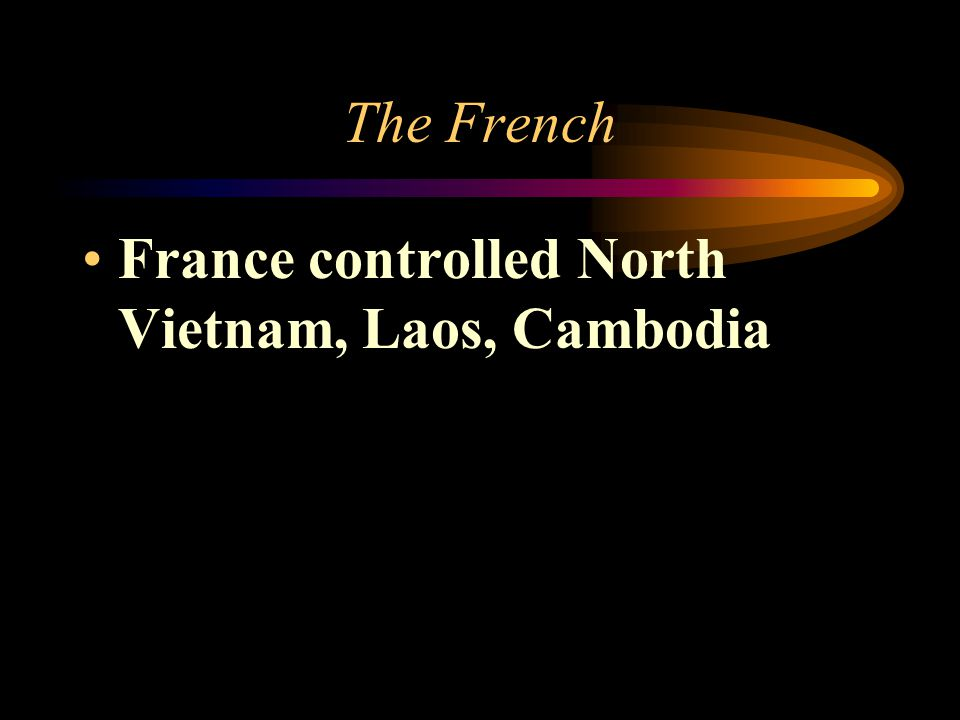 The French France controlled North Vietnam, Laos, Cambodia