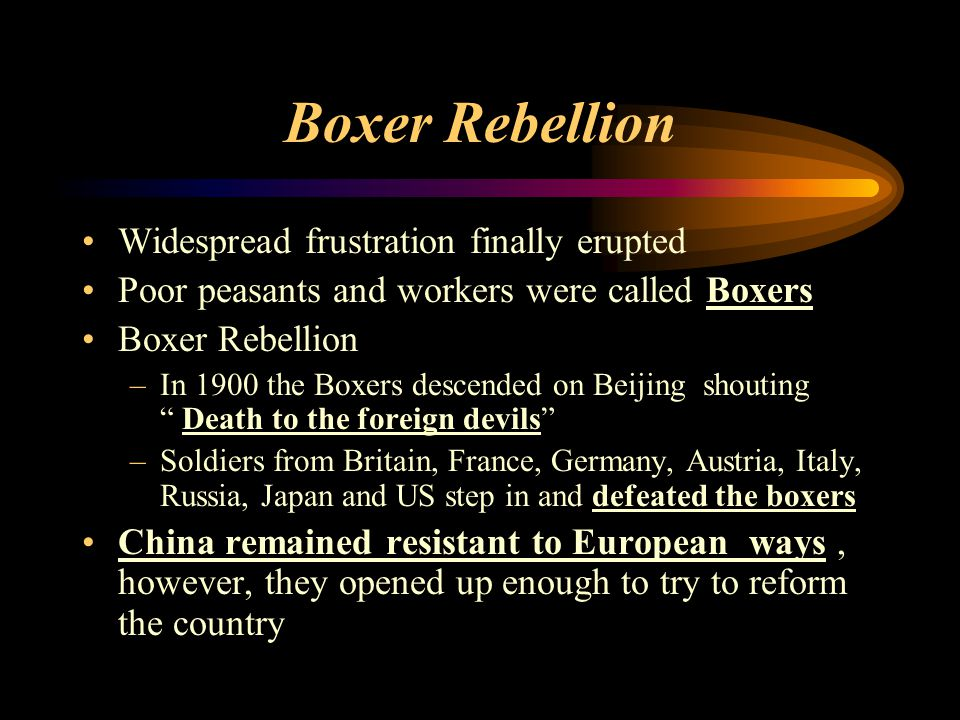 Boxer Rebellion Widespread frustration finally erupted