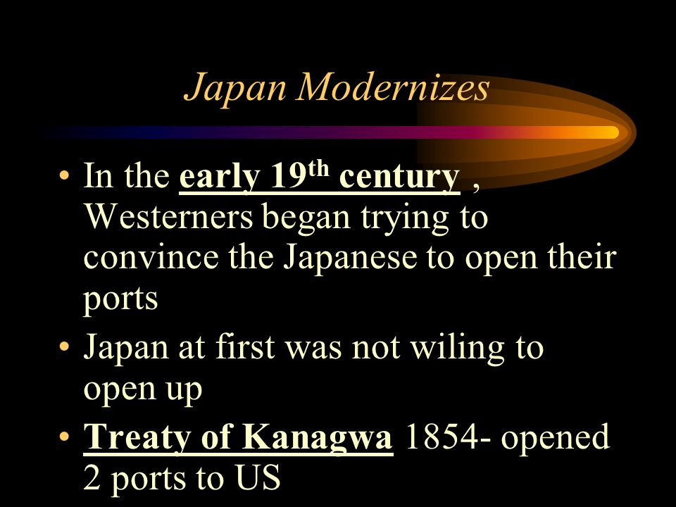 Japan Modernizes In the early 19th century , Westerners began trying to convince the Japanese to open their ports.