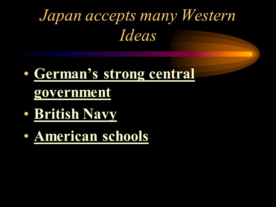 Japan accepts many Western Ideas