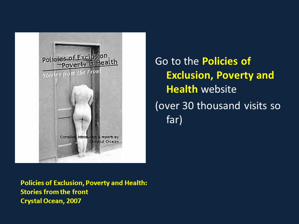 Go to the Policies of Exclusion, Poverty and Health website (over 30 thousand visits so far)