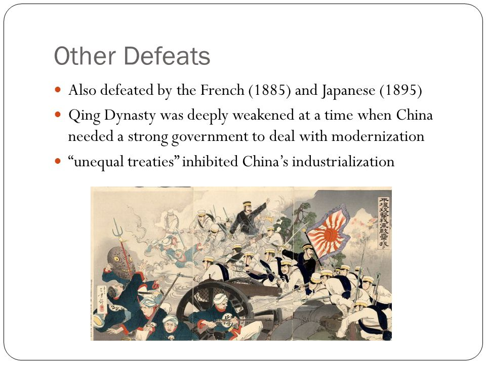 Other Defeats Also defeated by the French (1885) and Japanese (1895)