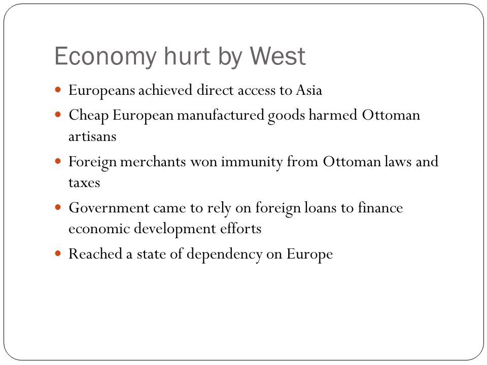 Economy hurt by West Europeans achieved direct access to Asia