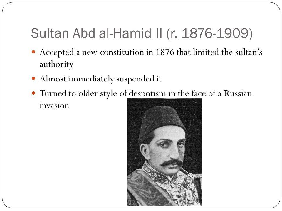 Sultan Abd al-Hamid II (r. 1876-1909)