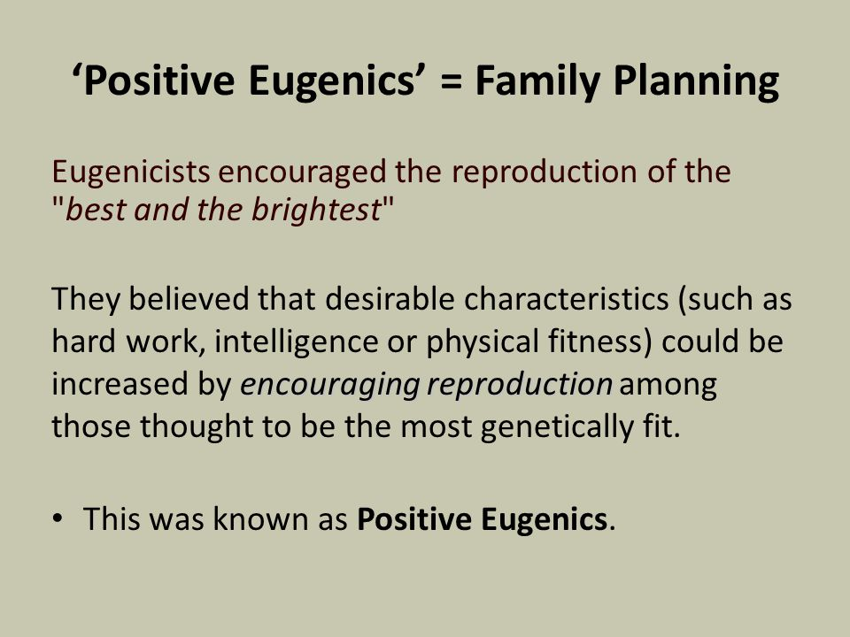 'Positive Eugenics' = Family Planning
