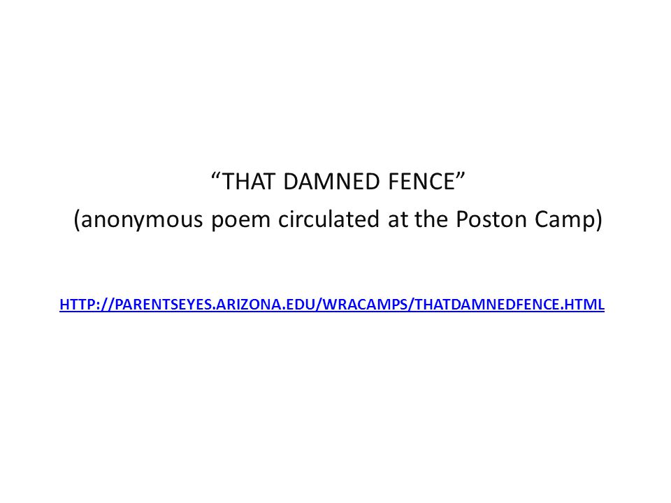 (anonymous poem circulated at the Poston Camp)