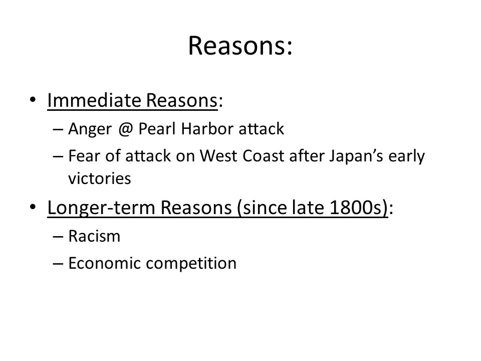 Reasons: Immediate Reasons: Longer-term Reasons (since late 1800s):