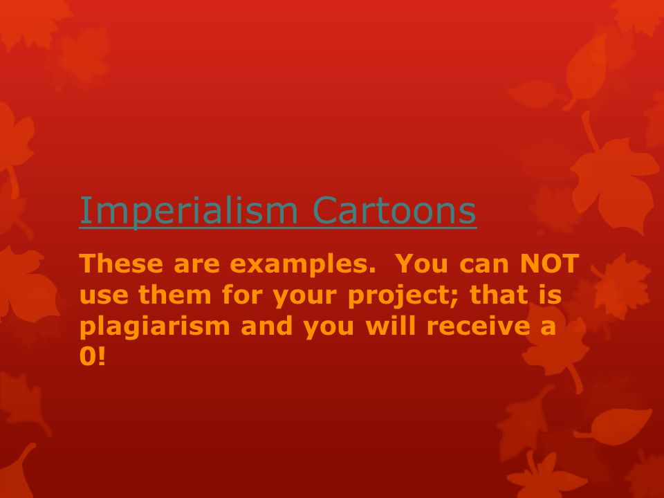 Imperialism Cartoons These are examples.